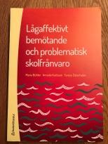 Lågaffektivt bemötande och problematisk skolfrånvaro, Bühler, Karlsson, Österholm